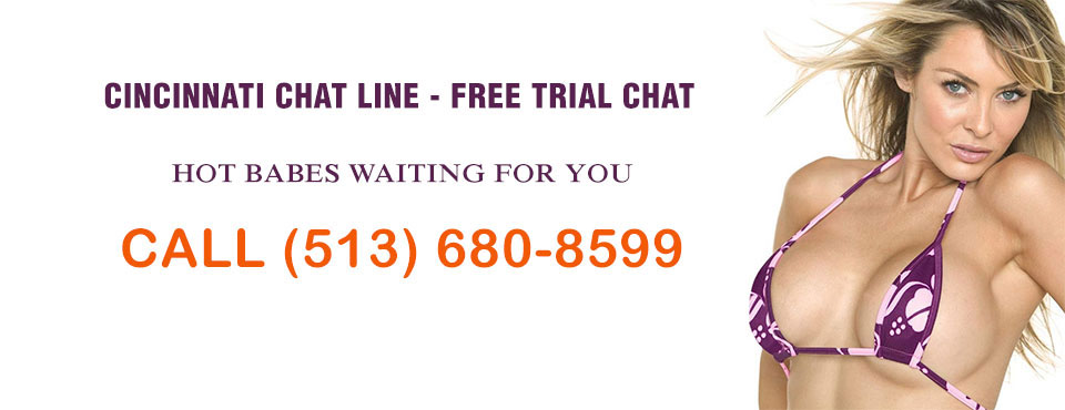 cincinnati free phone chat lines